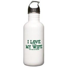 WIFE LETS ME GO FISHING Sports Water Bottle