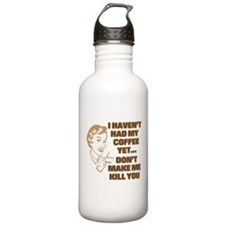 HAVEN'T HAD MY COFFEE YET Sports Water Bottle
