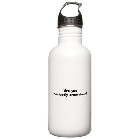 Are You Perfectly Cromulent? Stainless Water Bottl