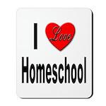 I Love Homeschool Mousepad