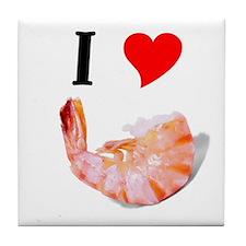 I love shrimp Tile Coaster