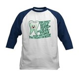 Funny Dentist Quote Tee