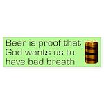 Beer is proof joke quote bumper sticker