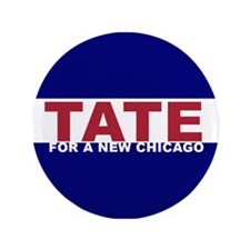 "Tate For a New Chicago 3.5"" Button"