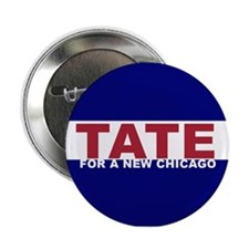 """Tate For a New Chicago 2.25"""" Button"""