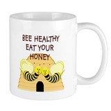 """Bee Healthy, Eat Your Honey,"" Mug"