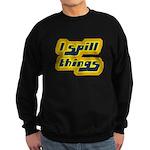 I Spill Things Shirt T-shirt Sweatshirt (dark)