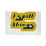 I Spill Things Shirt T-shirt Rectangle Magnet