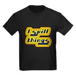 I Spill Things Shirt T-shirt Kids Dark T-Shirt