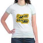 I Spill Things Shirt T-shirt Jr. Ringer T-Shirt