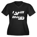 I Spill Things Shirt T-shirt Women's Plus Size V-N