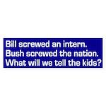 Bush screwed the nation (bumper sticker)