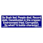 George Bush Builds Character (bumper sticker)