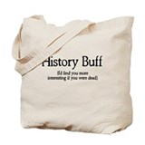 History Buff I'd Find You Mor Tote Bag