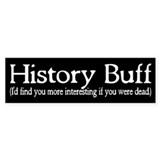 History Buff I'd Find You Mor Car Sticker