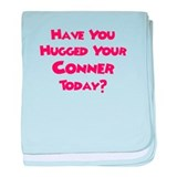 Have You Hugged Your Connor? baby blanket