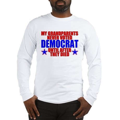 Democrat AFTER Death Long Sleeve T-Shirt