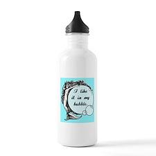 I like it in my bubble. Water Bottle