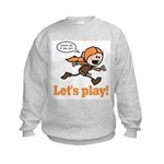 Haley: Let's Play! Kids Sweatshirt