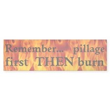 PILLAGE THEN BURN Custom Bumper Sticker