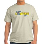 Are We Camping Yet? Light T-Shirt