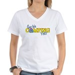 Are We Camping Yet? Women's V-Neck T-Shirt