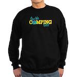Are We Camping Yet? Sweatshirt (dark)