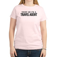 Trust Me I'm a Travel Agent Women's Light T-Shirt