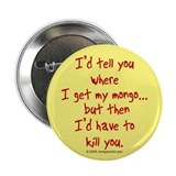"mongo/have to kill... 2.25"" Button (10 pack)"
