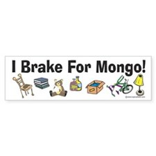 Mongo Bumper Sticker: I Brake For Mongo