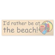 I'd rather be at the beach Bumper Bumper Sticker