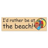 I'd rather be at the beach Bumper Car Sticker
