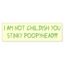 Not Childish Bumper Sticker