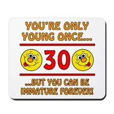 Immature 30th Birthday Mousepad