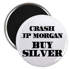 "Crash JP MORGAN Buy Silver 2.25"" Magnet (100 pack)"