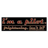 I'm a Pilot... Car Sticker