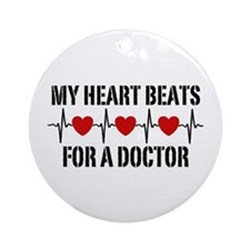 My Heart Beats For A Doctor Ornament (Round)
