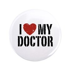 "I Love My Doctor 3.5"" Button"