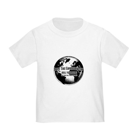 Save The Environment Kill Yo Toddler T-Shirt