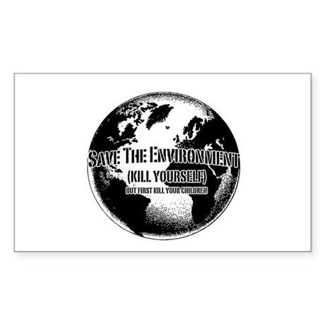 Save The Environment Kill Yo Sticker (Rectangle 50