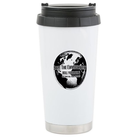 Save The Environment Kill Yo Ceramic Travel Mug