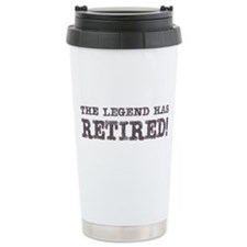 The Legend Has Retired Ceramic Travel Mug