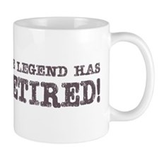 The Legend Has Retired Mug
