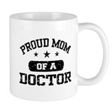 Proud Mom Of A Doctor Small Mug