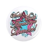 "Worlds Most Awesome Dancer 3.5"" Button (100 pack)"