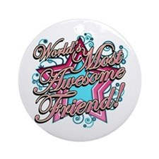 Worlds Most Awesome Friend Ornament (Round)