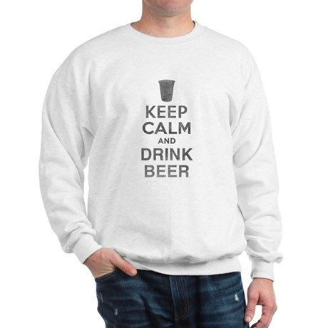 Keep Calm and Drink Beer Sweatshirt