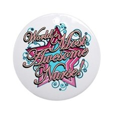 Worlds Most Awesome Nurse Ornament (Round)