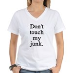 Don't Touch My Junk Women's V-Neck T-Shirt
