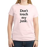 Don't Touch My Junk Women's Light T-Shirt